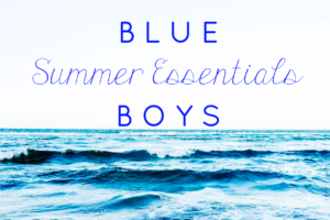 SUMMER ESSENTIALS – BOYs