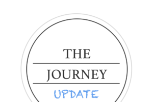 THE JOURNEY – UPDATE